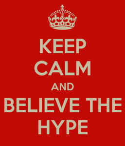 keep-calm-and-believe-the-hype